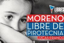 [Moreno] Pirotenia Cero. Un proyecto de Libres del Sur
